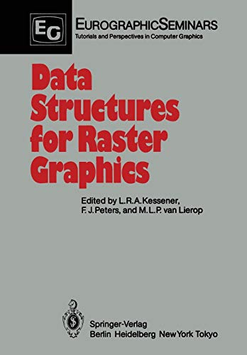 Data Structures for Raster Graphics: Proceedings of a Workshop held at Steensel, The Netherlands, June 24-28, 1985 (Focus on Computer Graphics)