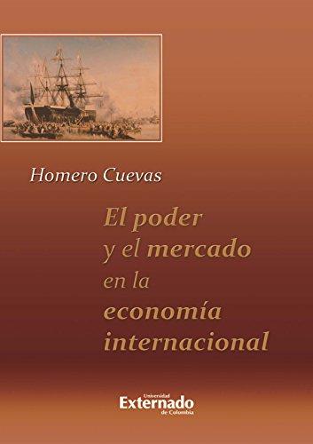 El poder y el mercado en la economía internacional por Homero Cuevas