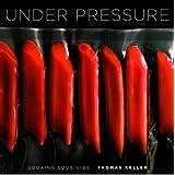 [(Under Pressure: Cooking Sous Vide)] [Author: Thomas Keller] published on (November, 2008)