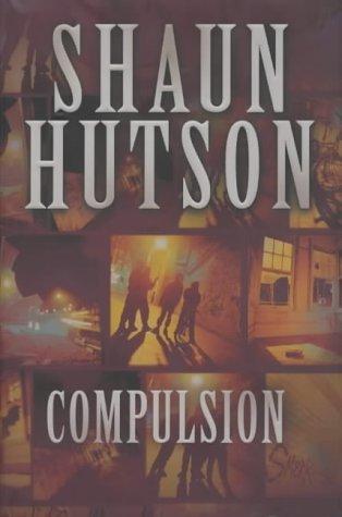 Compulsion (Hb) by Shaun Hutson (2001-08-10)