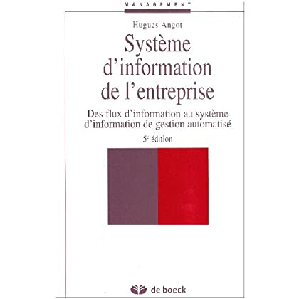 Système d'information de l'entreprise : Des flux d'information au système d'information de gestion automatisé