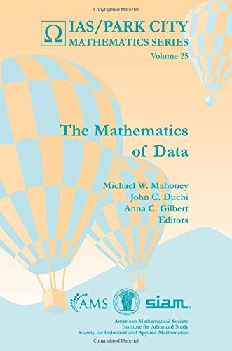 The Mathematics of Data (IAS/PARK CITY Mathematics, Band 25)