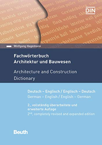 Fachwörterbuch Architektur und Bauwesen: Deutsch - Englisch / Englisch - Deutsch (Beuth Wissen)