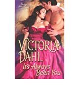 (It's Always Been You) By Dahl, Victoria (Author) Mass market paperback on (08 , 2011)