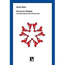 Guerra en Kosova: Un estudio sobre la ingeniería del odio