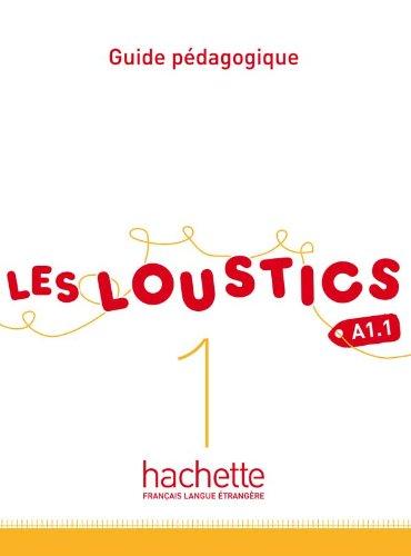 Les Loustics 1 : Guide pédagogique por Hugues Denisot
