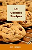 101 Cookies Recipes: easy cookies recipes everyone can do (cooking with mastronzo Book 10) (English Edition)