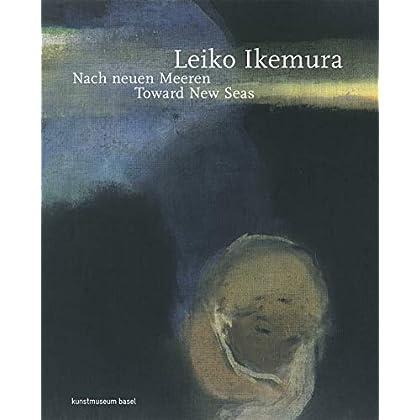 Leiko Ikemura : Toward new seas