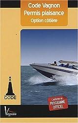 Code Vagnon Permis plaisance option côtière : Avec un memento de révision