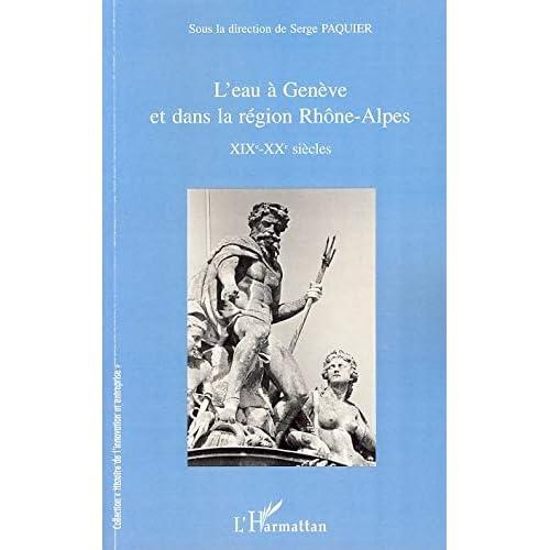 L'eau à Genève et dans la région Rhône-Alpes : XIXe-XXe siècles