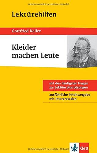 Klett Lektürehilfe Gottfried Keller, Kleider machen Leute  - Interpretationshilfe für die Schule