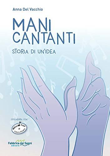 Mani cantanti. Storia di un'idea