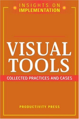 Visual Tools: Collected Practices and Cases (Insights On Implementation)