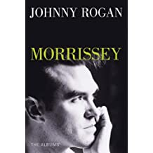 By Johnny Rogan Morrissey: The Albums [Paperback]