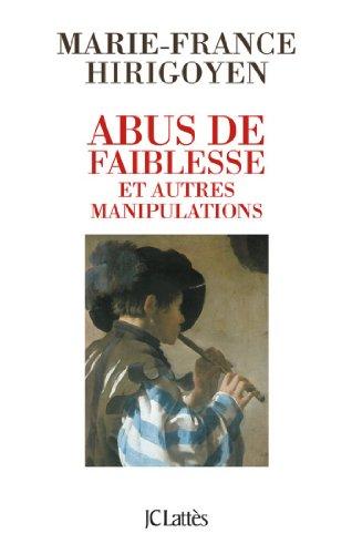 Abus de faiblesse et autres manipulations (Essais et documents)
