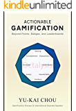 Actionable Gamification: Beyond Points, Badges, and Leaderboards (English Edition)