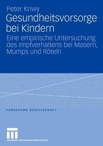 Gesundheitsvorsorge bei Kindern: Eine empirische Untersuchung des Impfverhaltens bei Masern, Mumps...