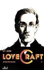 Je suis providence, vie et oeuvre de H.P. Lovecraft - Tome 2