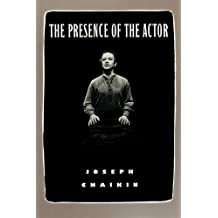 The Presence of the Actor by Joseph Chaikin (1992-02-27)