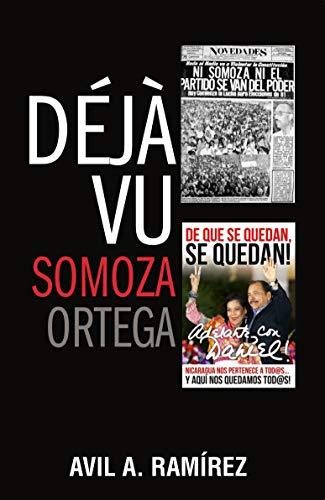 Déjà vu. Somoza-Ortega eBook: Avil Ramírez, Enrique Bolaños G ...