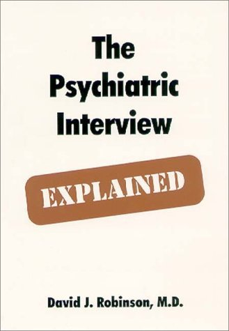 The Psychiatric Interview Explained by David J. Robinson (2000-03-15)