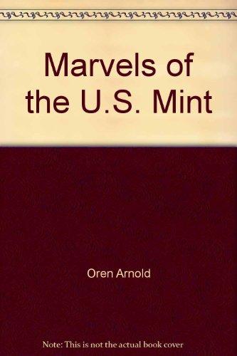 Marvels of the U.S. Mint