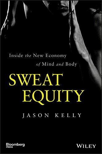 Sweat Equity: Inside the New Economy of Mind and Body (Bloomberg) (English Edition)