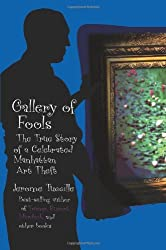 Gallery of Fools: The True Story of a Celebrated Manhattan Art Theft by Jerome Tuccille (2008-01-21)