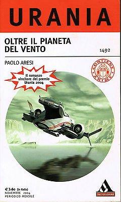 Paolo Aresi: Oltre il Pianeta del Vento ed. Mondadori Urania 1492 A17