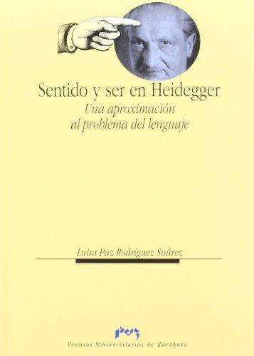 Sentido y ser en Heidegger. Una aproximación al problema del lenguaje (Humanidades)