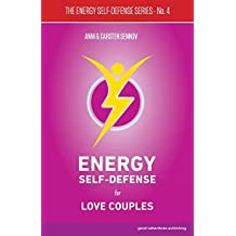 Energy Self-Defense for Love Couples: Volume 4 (The Energy Self-Defense Series)