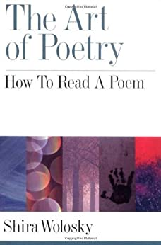 The Art of Poetry: How to Read a Poem by [Wolosky, Shira]
