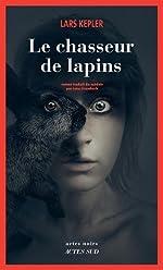 Le chasseur de lapins de Lars Kepler