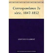 Correspondance 2e série. 1847-1852 (French Edition)