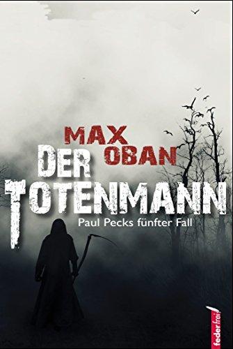 Der Totenmann: Österreich Krimi. Paul Pecks fünfter Fall (Paul Peck ermittelt 5)