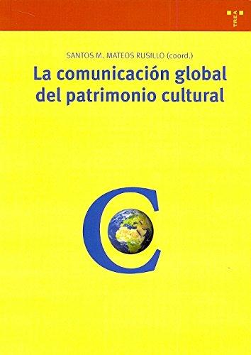 La comunicación global del patrimonio cultural por Santos M. Mateos Rusillo