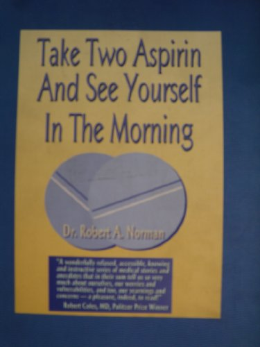 Take Two Aspirin and See Yourself in the Morning -