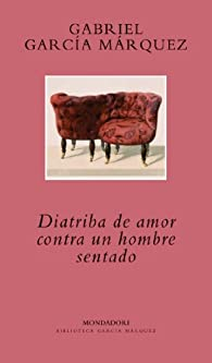 Diatriba de amor contra un hombre sentado par Gabriel García Márquez