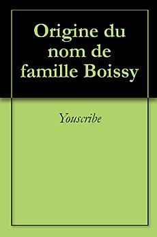 Origine du nom de famille Boissy (Oeuvres courtes) par [Youscribe]