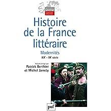 Histoire de la France littéraire : Tome 3, Modernités XIXe et XXe siècles