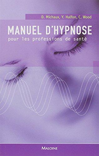 Manuel d'hypnose pour les professions de santé par Didier Michaux