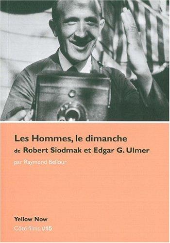 Les Hommes, le dimanche, de Robert Siodmak et Edgar G. Ulmer par Raymond Bellour