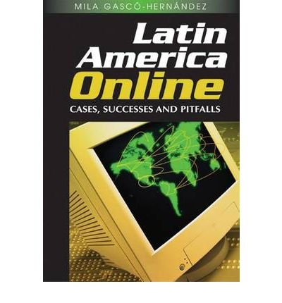 latin-america-online-cases-successes-and-pitfalls-by-mila-gasco-hernandez