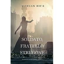 Soldato, Fratello, Stregone (Di Corone e di Gloria—Libro 5) (Italian Edition)
