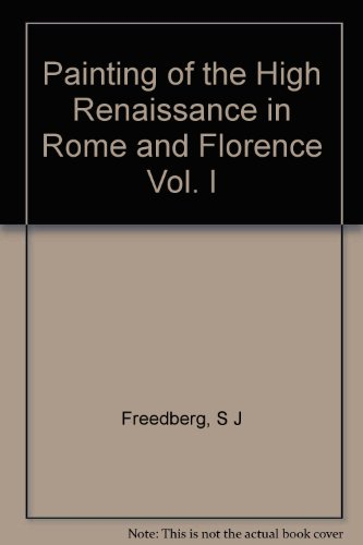 Painting of the High Renaissance in Rome and Florence Vol. I