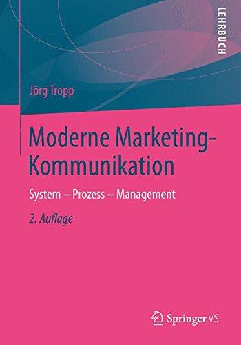 Moderne Marketing-Kommunikation: System - Prozess - Management -