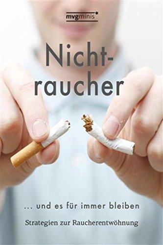 Nichtraucher werden ... und es für immer bleiben: Strategien zur Raucherentwöhnung (mvg mini) -