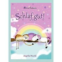 Elvira Einhorn: Schlaf gut!: Eine kleine Gute-Nacht-Geschichte zum Vorlesen und Selberlesen