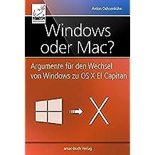 Windows oder Mac?: Argumente für den Wechsel von Windows zu OS X El Capitan (German Edition)