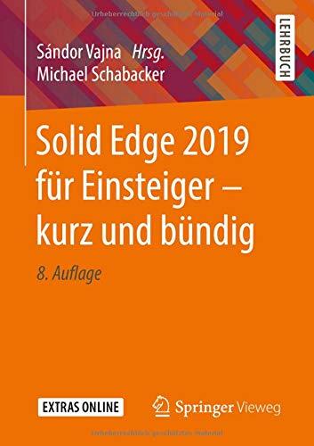 Solid Edge 2019 für Einsteiger - kurz und bündig (Solid Edge Software)